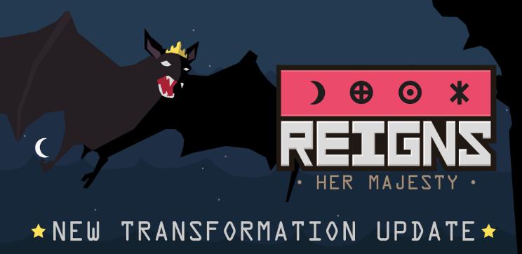 Reigns: Her Majesty Free Transformation Update 1